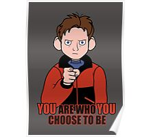 YOU are who YOU choose to be Poster