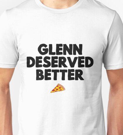 Glenn deserved better Unisex T-Shirt