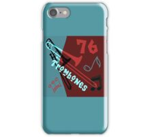 76 Trombones iPhone Case/Skin