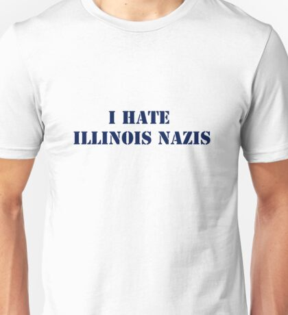 I Hate Illinois Nazis Unisex T-Shirt