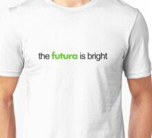 The Futura is Bright Unisex T-Shirt