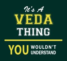 It's A VEDA thing, you wouldn't understand !! by satro