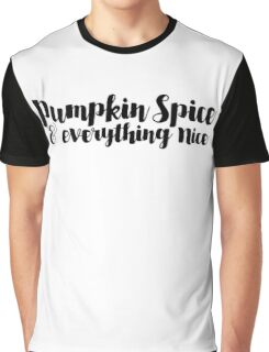 pumpkin spice & everything nice Graphic T-Shirt