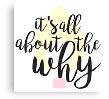 Cursive It's All About the Why with Flame Canvas Print