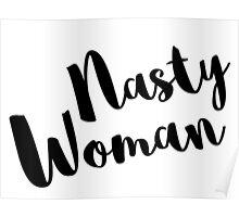 Nasty Woman (Brushstroke) Poster