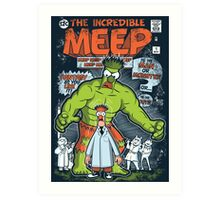 Incredible Meep Art Print