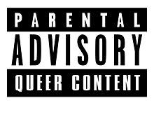 PARENTAL ADVISORY - QUEER CONTENT Photographic Print