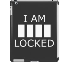 I AM _ _ _ _ LOCKED iPad Case/Skin