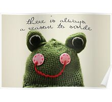 There is always a reason to smile... Poster
