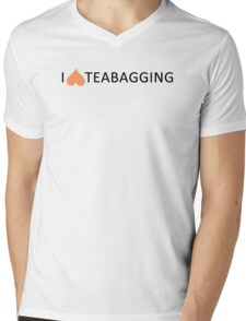 I love teabagging Mens V-Neck T-Shirt