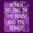 Women belong in the House by Paige Thulin