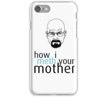 How I Meth Your Mother - Breaking Bad iPhone Case/Skin