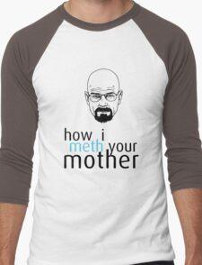 How I Meth Your Mother - Breaking Bad Men's Baseball ¾ T-Shirt