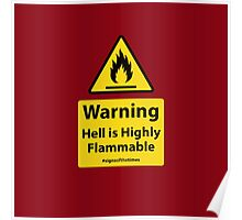 HELL IS HIGHLY FLAMMABLE- Christian Sign from #SignsoftheTimes Series Poster