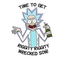 Rick n Morty | Time to get Riggity Riggity Wrecked Son! | 2016 Photographic Print