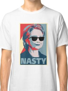 Hirllary Clinton Nasty Classic T-Shirt