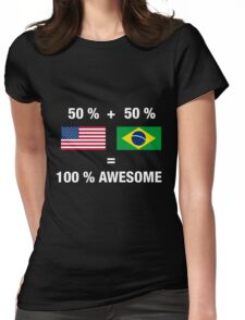 Half Brazilian Half American 100% Awesome Flag Brazil Womens Fitted T-Shirt
