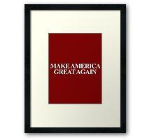 MAKE AMERICA GREAT AGAIN Framed Print