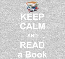 KEEP CALM AND READ A BOOK by johnlincoln2557