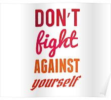 Don't fight against yourself Poster