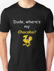 Dude, Where's My Chocobo? Unisex T-Shirt