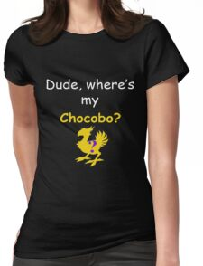 Dude, Where's My Chocobo? Womens Fitted T-Shirt