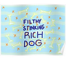 FILTHY STINKING RICH DOG Poster