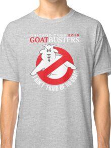 I AIN'T AFRAID OF NO GOATS T-SHIRT - CHICAGO CUBS 2016 Classic T-Shirt