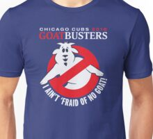 I AIN'T AFRAID OF NO GOATS T-SHIRT - CHICAGO CUBS 2016 Unisex T-Shirt