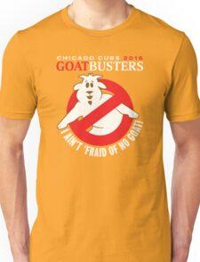 I AIN'T AFRAID OF NO GOATS T-SHIRT - CHICAGO CUBS 2016 Unisex T-Shirt