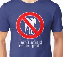 i ain't afraind of no goats t-shirt Unisex T-Shirt