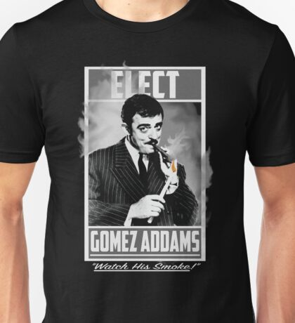 "Elect Gomez Addams- ""Watch His Smoke!"" Unisex T-Shirt"