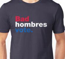 BAD HOMBRE VOTE T-SHIRT Unisex T-Shirt