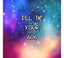 I'll be your 606 <3 Photographic Print
