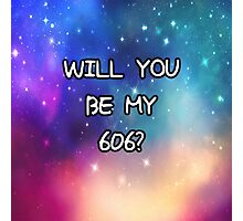 Will You Be My 606 <3 ?  Photographic Print