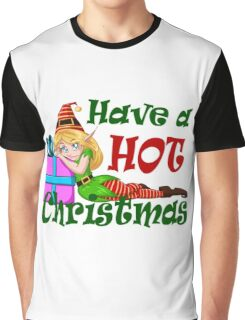 Elf Girl Have a HOT Christmas Graphic T-Shirt