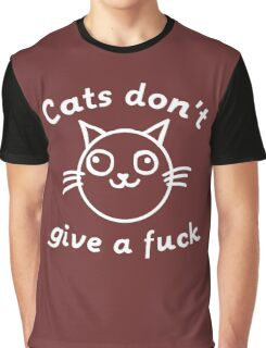 Cats Don't Give A Fuck Graphic T-Shirt