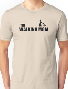 the walking mom Unisex T-Shirt