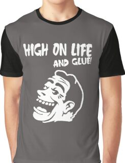 High On Life And Glue! Graphic T-Shirt