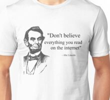 Don't Believe Everything You Read on the Internet Abe Lincoln Meme Unisex T-Shirt