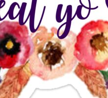 Floral Treat Yo Self Sticker