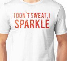 I Dont Sweat I Sparkle Unisex T-Shirt