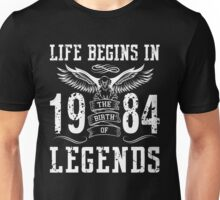 Life Begins In 1984 Birth Legends Unisex T-Shirt