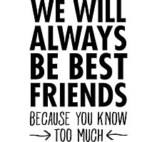 We WIll Always Be Best Friends... T-Shirt Photographic Print