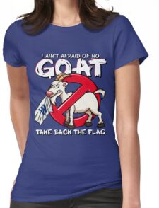 Ain't Afraid of no Goat Womens Fitted T-Shirt
