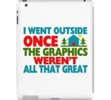 Went Outside Graphics Weren't Great iPad Case/Skin