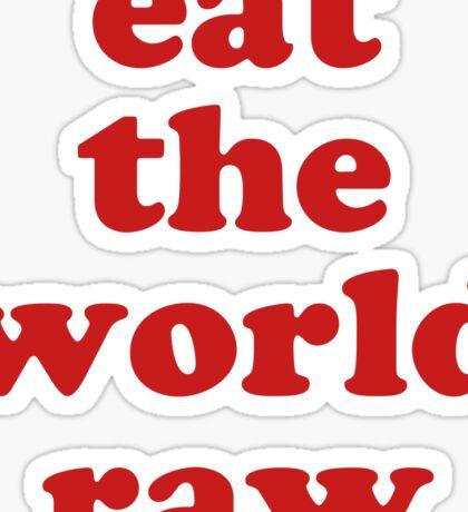 EAT THE WORLD RAW Sticker