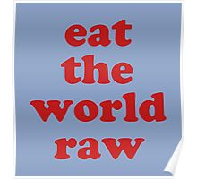 EAT THE WORLD RAW Poster