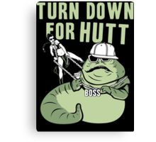 Turn Down For Hutt Canvas Print