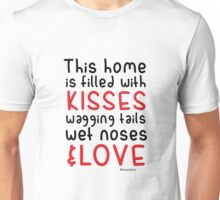 This home is filled with kisses Unisex T-Shirt